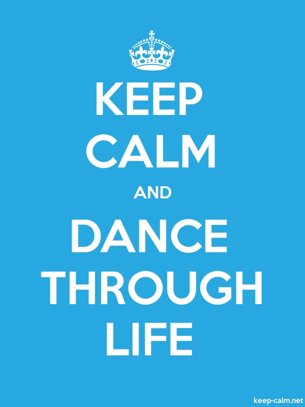 KEEP CALM AND DANCE THROUGH LIFE - white/blue - Default (600x800)