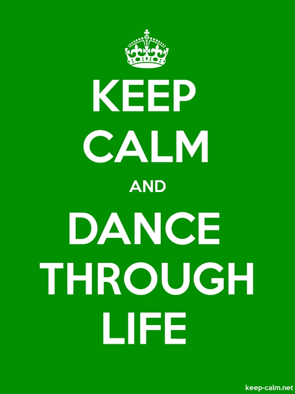 KEEP CALM AND DANCE THROUGH LIFE - white/green - Default (600x800)