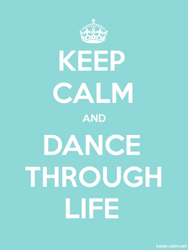 KEEP CALM AND DANCE THROUGH LIFE - white/lightblue - Default (600x800)