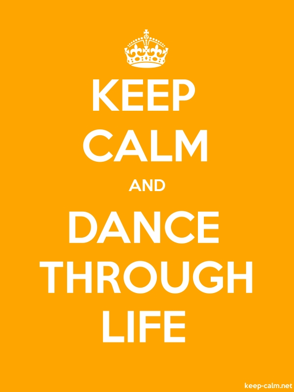 KEEP CALM AND DANCE THROUGH LIFE - white/orange - Default (600x800)