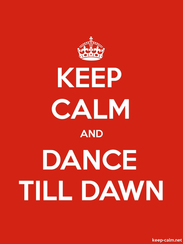 KEEP CALM AND DANCE TILL DAWN - white/red - Default (600x800)