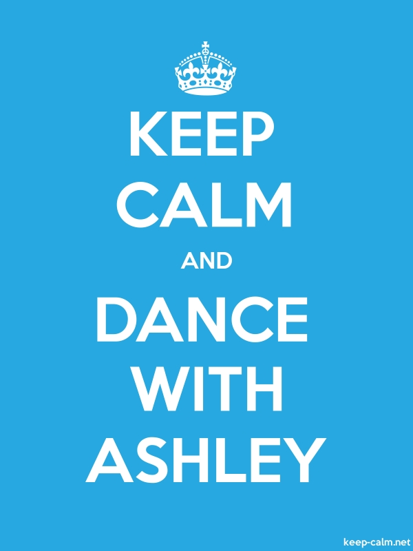 KEEP CALM AND DANCE WITH ASHLEY - white/blue - Default (600x800)