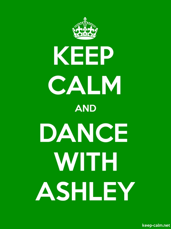 KEEP CALM AND DANCE WITH ASHLEY - white/green - Default (600x800)