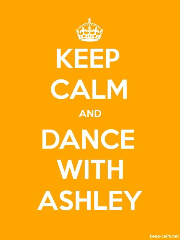 KEEP CALM AND DANCE WITH ASHLEY - white/orange - Default (600x800)