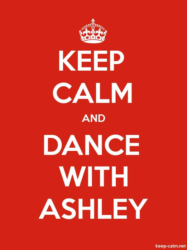KEEP CALM AND DANCE WITH ASHLEY - white/red - Default (600x800)