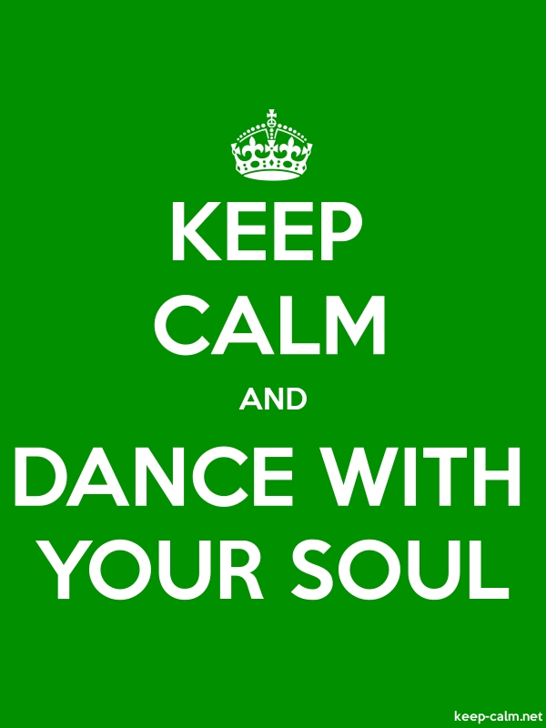 KEEP CALM AND DANCE WITH YOUR SOUL - white/green - Default (600x800)