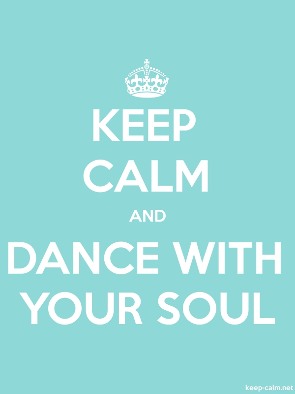 KEEP CALM AND DANCE WITH YOUR SOUL - white/lightblue - Default (600x800)