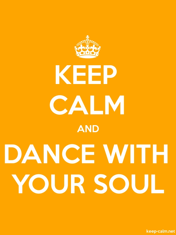 KEEP CALM AND DANCE WITH YOUR SOUL - white/orange - Default (600x800)