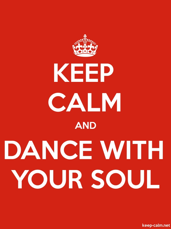 KEEP CALM AND DANCE WITH YOUR SOUL - white/red - Default (600x800)