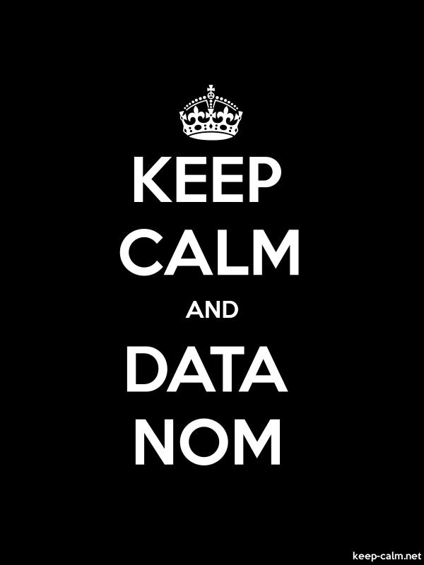KEEP CALM AND DATA NOM - white/black - Default (600x800)