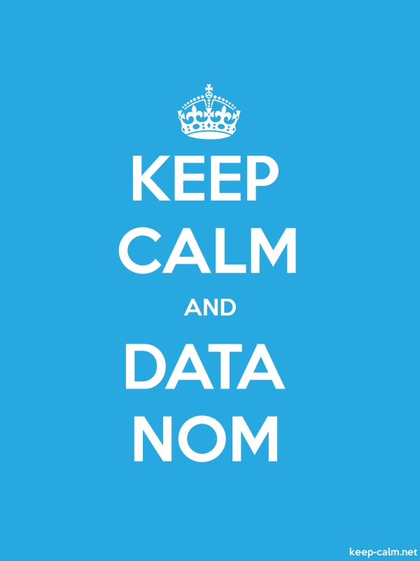 KEEP CALM AND DATA NOM - white/blue - Default (600x800)