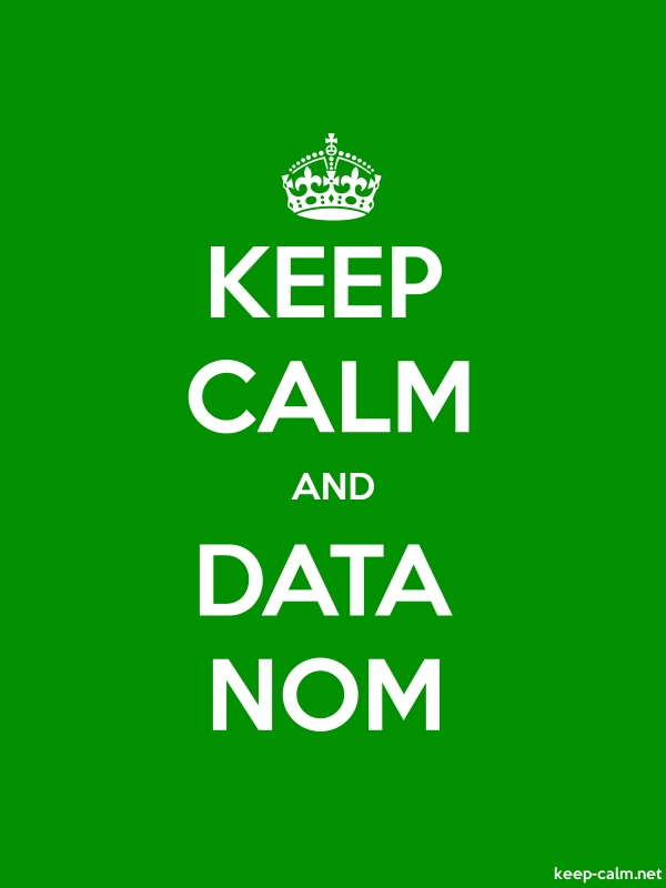 KEEP CALM AND DATA NOM - white/green - Default (600x800)