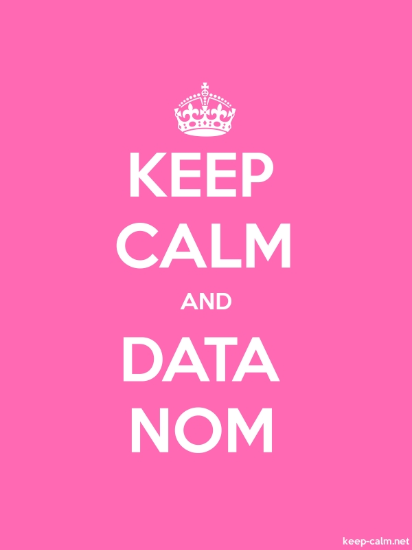 KEEP CALM AND DATA NOM - white/pink - Default (600x800)