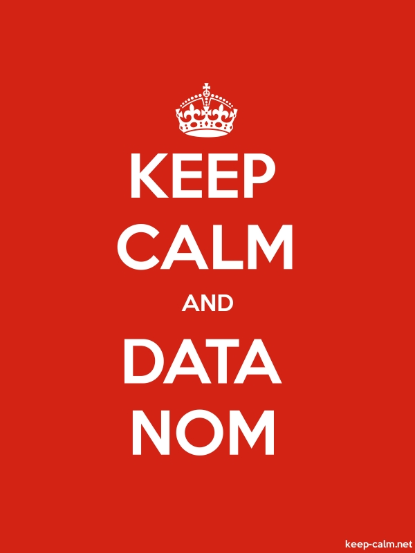 KEEP CALM AND DATA NOM - white/red - Default (600x800)