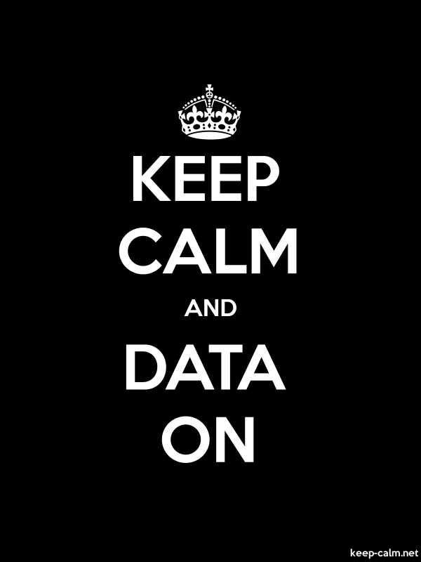 KEEP CALM AND DATA ON - white/black - Default (600x800)