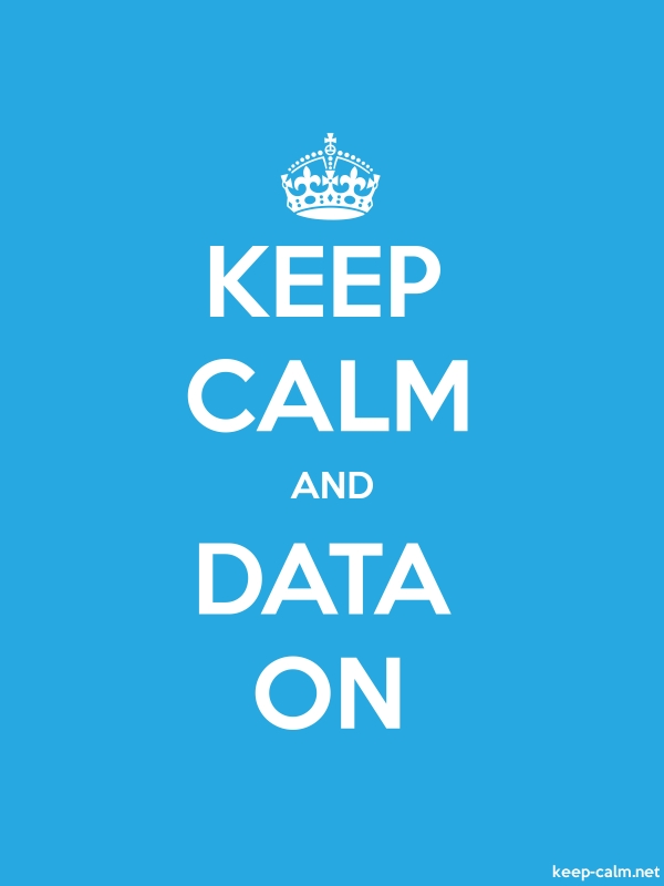 KEEP CALM AND DATA ON - white/blue - Default (600x800)
