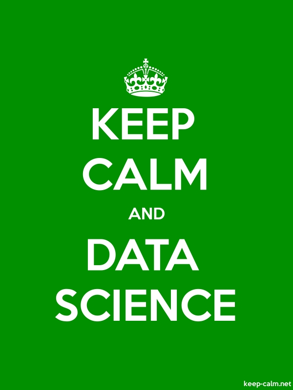 KEEP CALM AND DATA SCIENCE - white/green - Default (600x800)