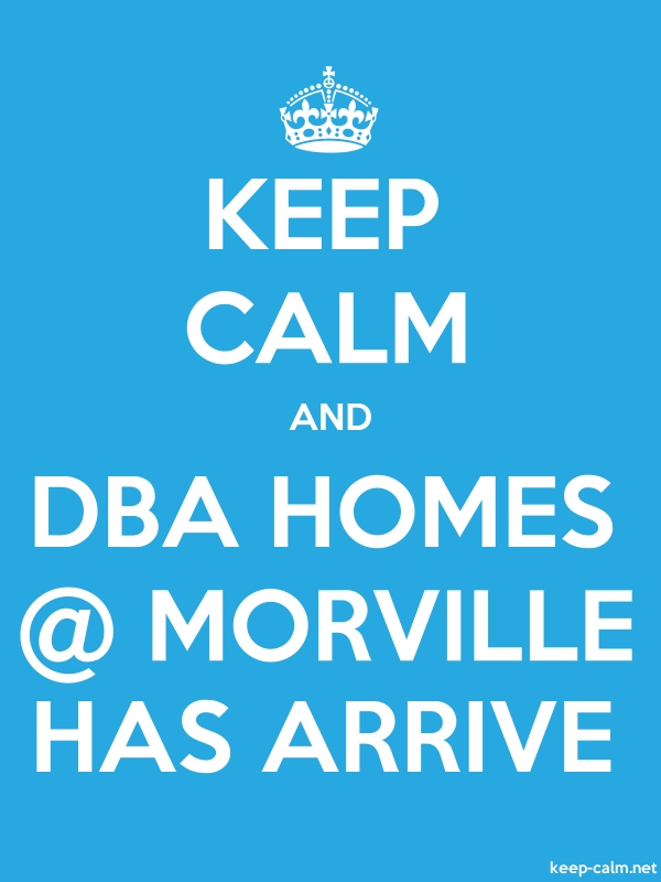 KEEP CALM AND DBA HOMES @ MORVILLE HAS ARRIVE - white/blue - Default (600x800)