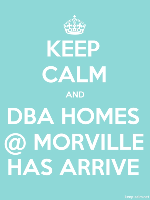 KEEP CALM AND DBA HOMES @ MORVILLE HAS ARRIVE - white/lightblue - Default (600x800)