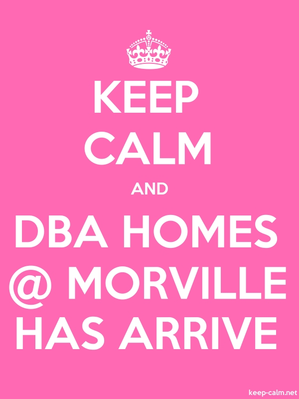 KEEP CALM AND DBA HOMES @ MORVILLE HAS ARRIVE - white/pink - Default (600x800)