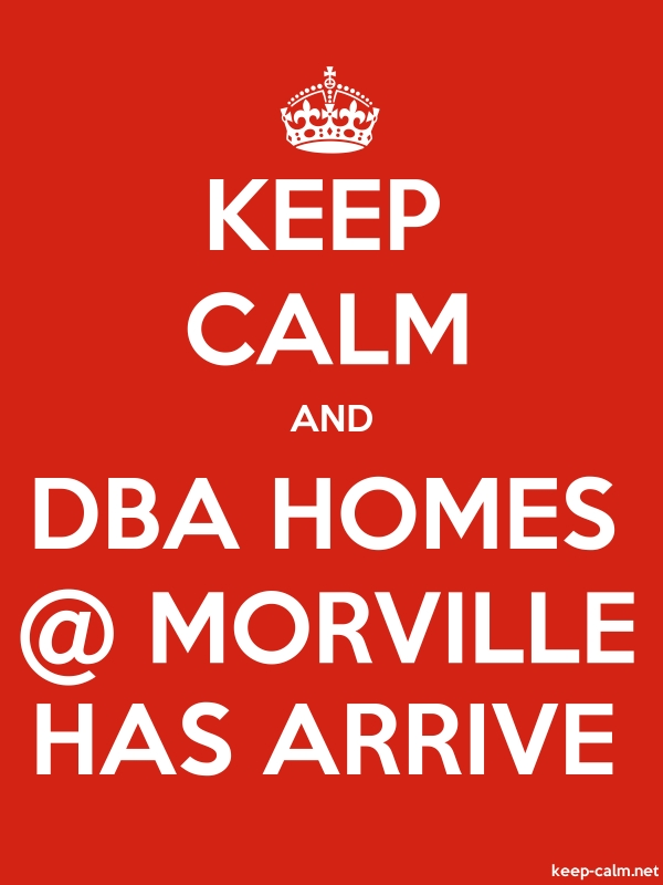 KEEP CALM AND DBA HOMES @ MORVILLE HAS ARRIVE - white/red - Default (600x800)