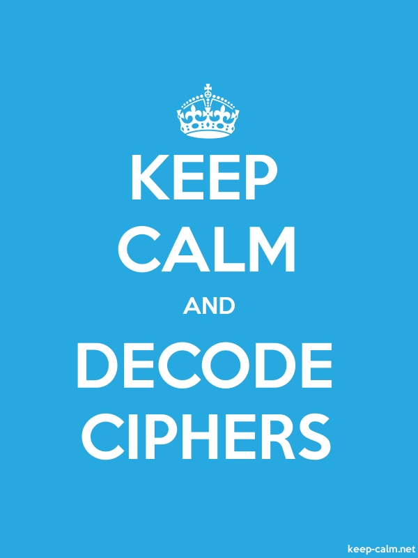 KEEP CALM AND DECODE CIPHERS - white/blue - Default (600x800)