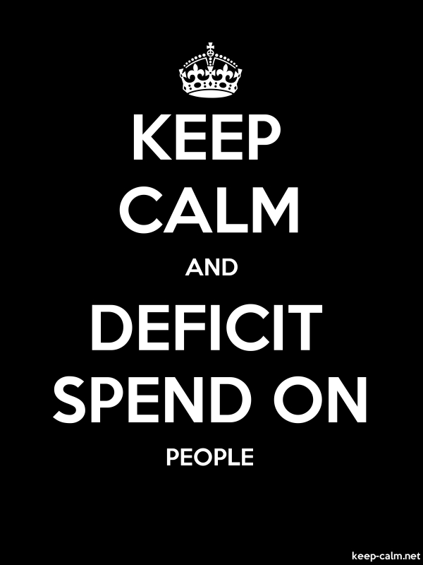 KEEP CALM AND DEFICIT SPEND ON PEOPLE - white/black - Default (600x800)