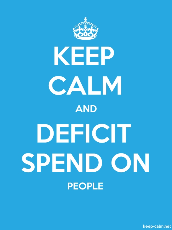 KEEP CALM AND DEFICIT SPEND ON PEOPLE - white/blue - Default (600x800)