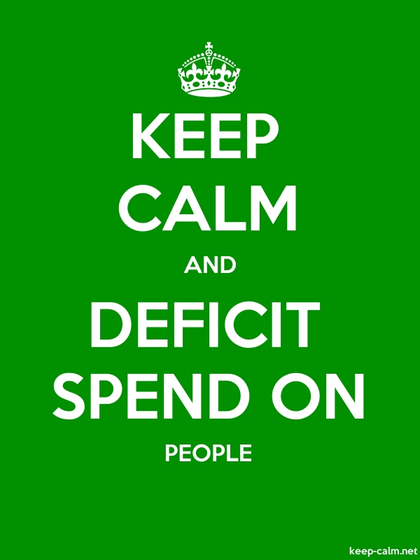 KEEP CALM AND DEFICIT SPEND ON PEOPLE - white/green - Default (600x800)