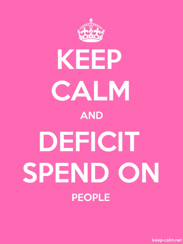 KEEP CALM AND DEFICIT SPEND ON PEOPLE - white/pink - Default (600x800)