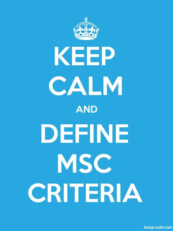 KEEP CALM AND DEFINE MSC CRITERIA - white/blue - Default (600x800)