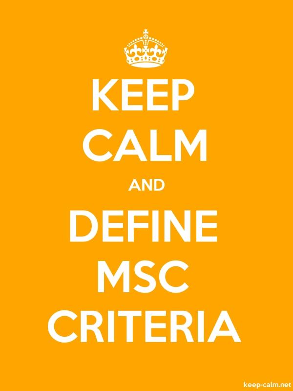 KEEP CALM AND DEFINE MSC CRITERIA - white/orange - Default (600x800)