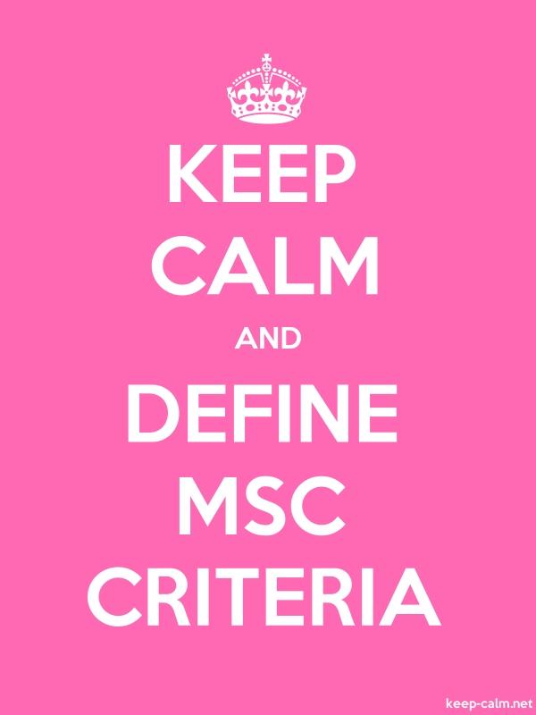 KEEP CALM AND DEFINE MSC CRITERIA - white/pink - Default (600x800)