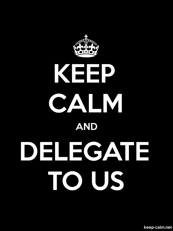KEEP CALM AND DELEGATE TO US - white/black - Default (600x800)