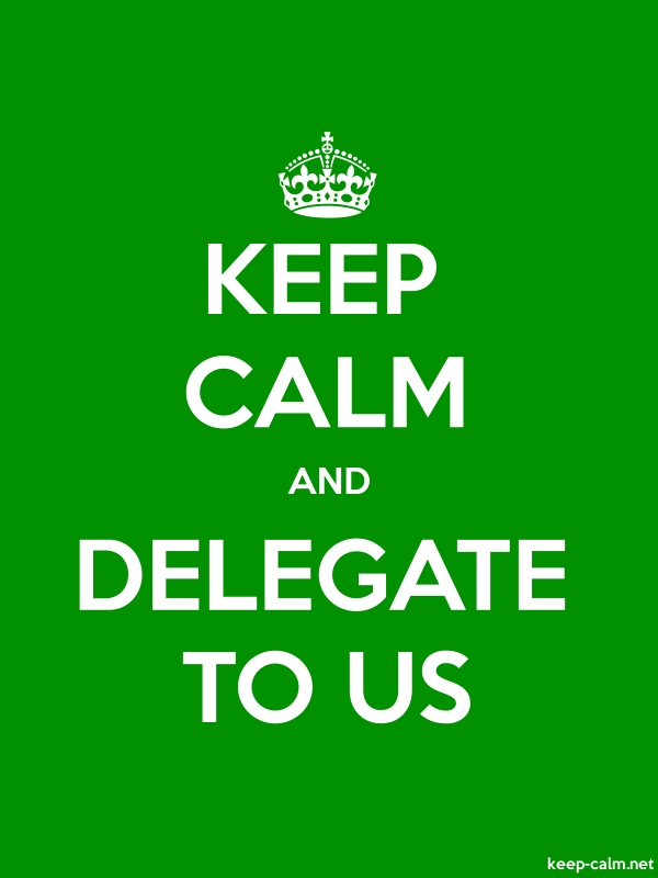 KEEP CALM AND DELEGATE TO US - white/green - Default (600x800)