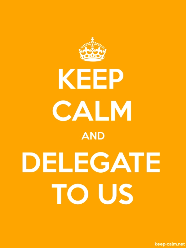 KEEP CALM AND DELEGATE TO US - white/orange - Default (600x800)