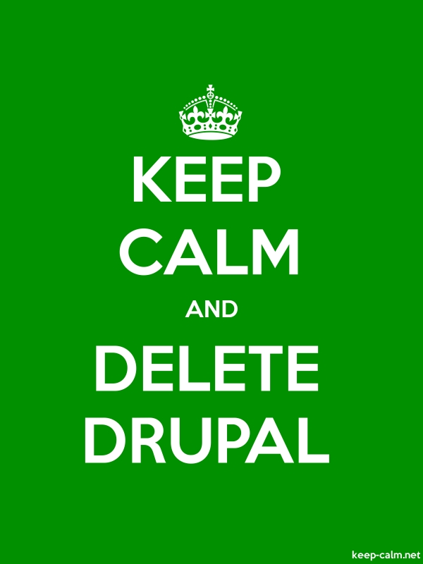 KEEP CALM AND DELETE DRUPAL - white/green - Default (600x800)