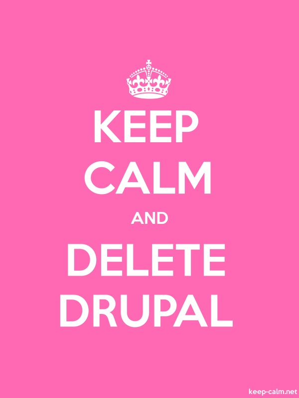 KEEP CALM AND DELETE DRUPAL - white/pink - Default (600x800)