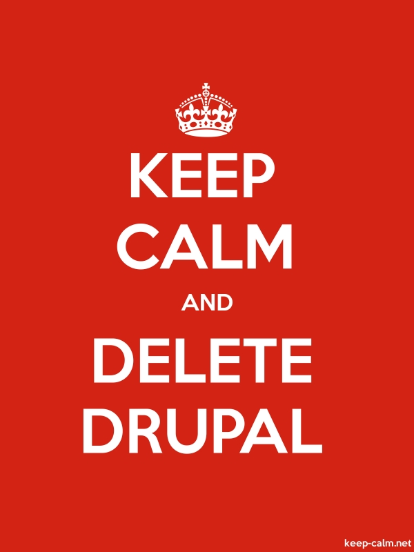 KEEP CALM AND DELETE DRUPAL - white/red - Default (600x800)