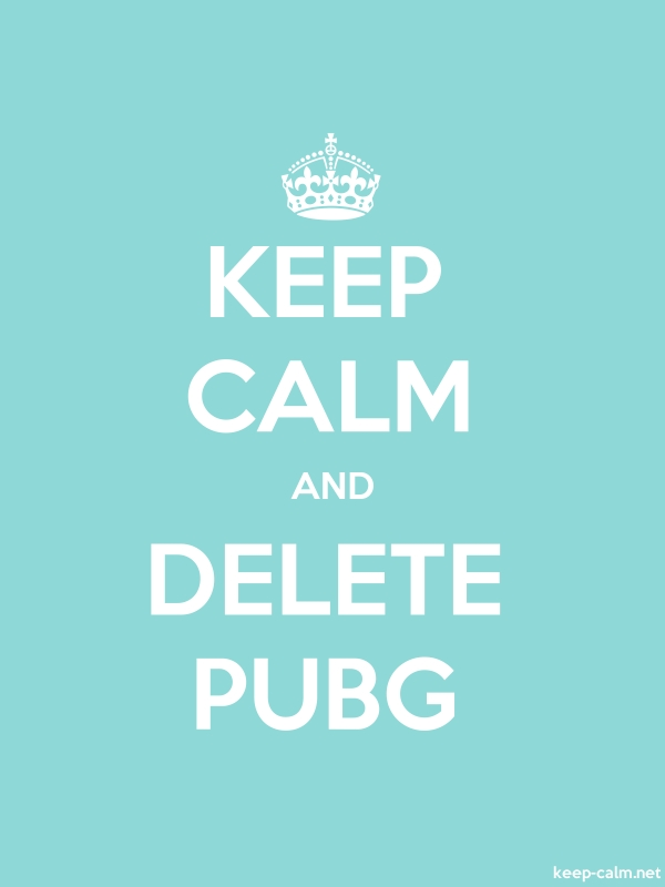 KEEP CALM AND DELETE PUBG - white/lightblue - Default (600x800)