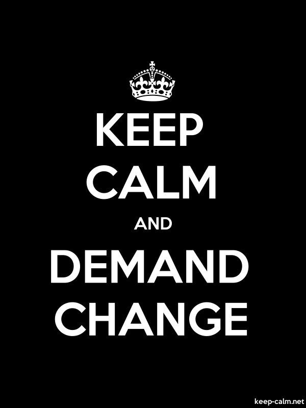 KEEP CALM AND DEMAND CHANGE - white/black - Default (600x800)