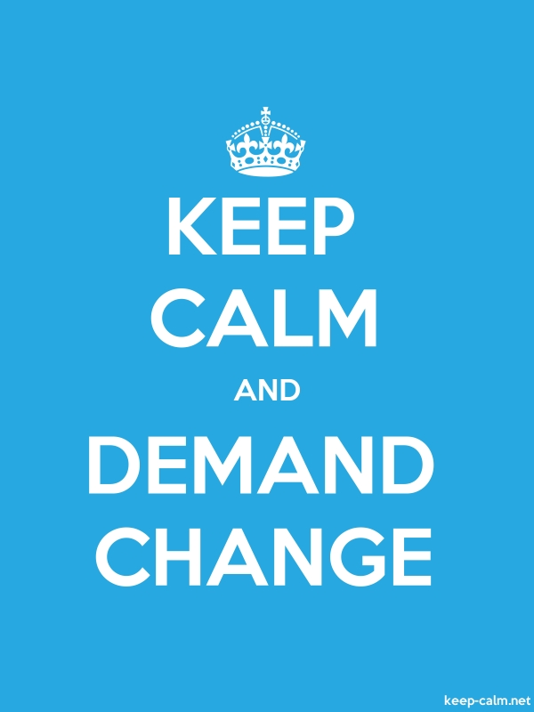 KEEP CALM AND DEMAND CHANGE - white/blue - Default (600x800)