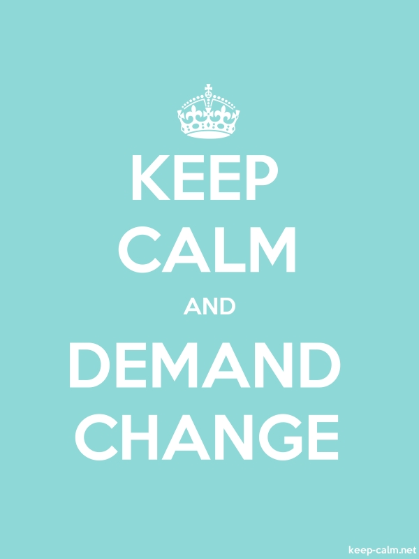 KEEP CALM AND DEMAND CHANGE - white/lightblue - Default (600x800)