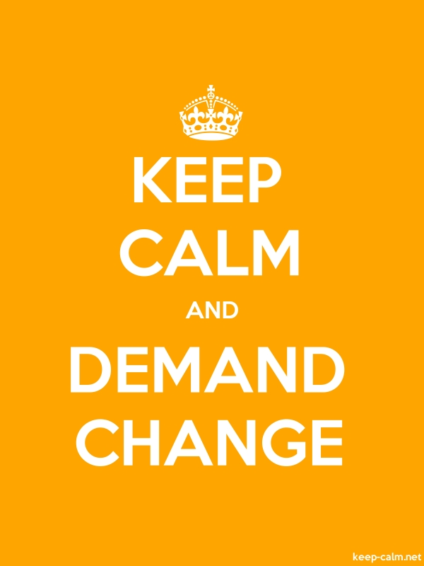 KEEP CALM AND DEMAND CHANGE - white/orange - Default (600x800)