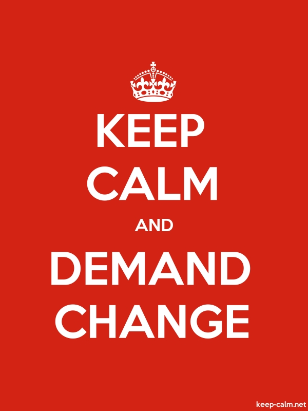 KEEP CALM AND DEMAND CHANGE - white/red - Default (600x800)
