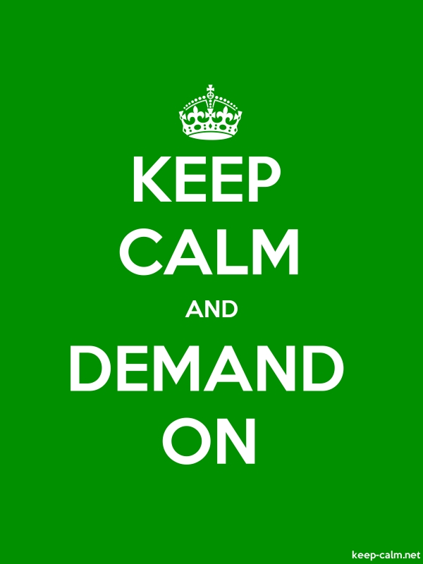 KEEP CALM AND DEMAND ON - white/green - Default (600x800)