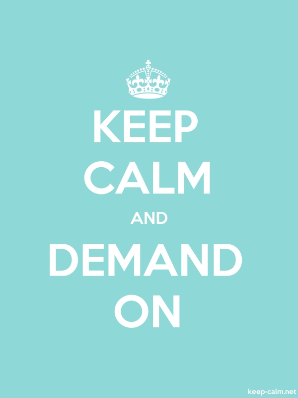 KEEP CALM AND DEMAND ON - white/lightblue - Default (600x800)
