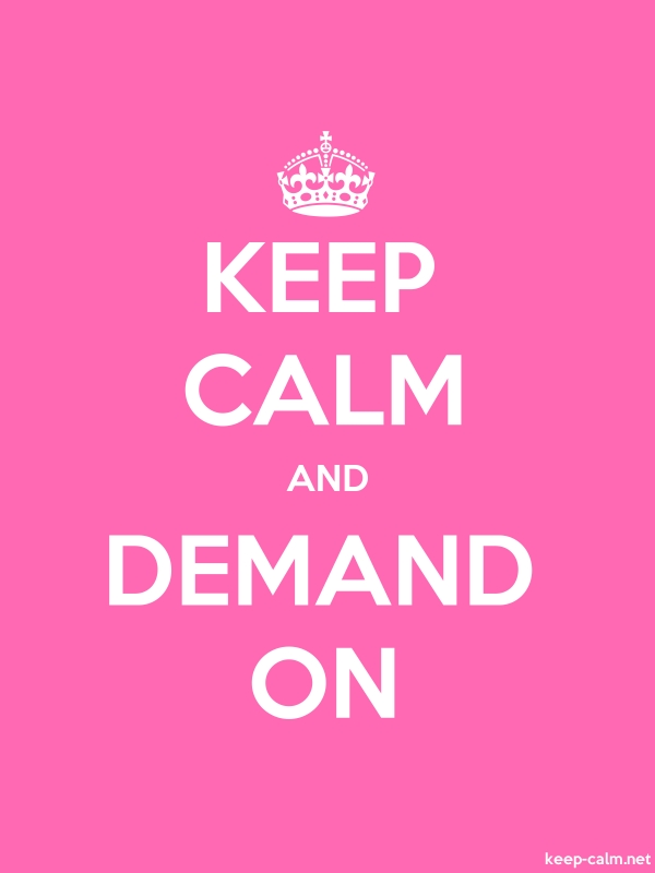KEEP CALM AND DEMAND ON - white/pink - Default (600x800)