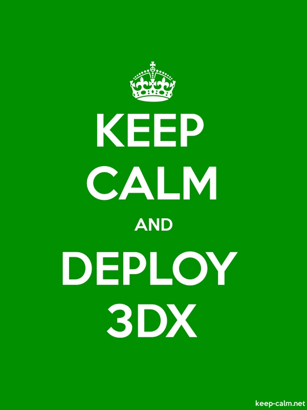 KEEP CALM AND DEPLOY 3DX - white/green - Default (600x800)