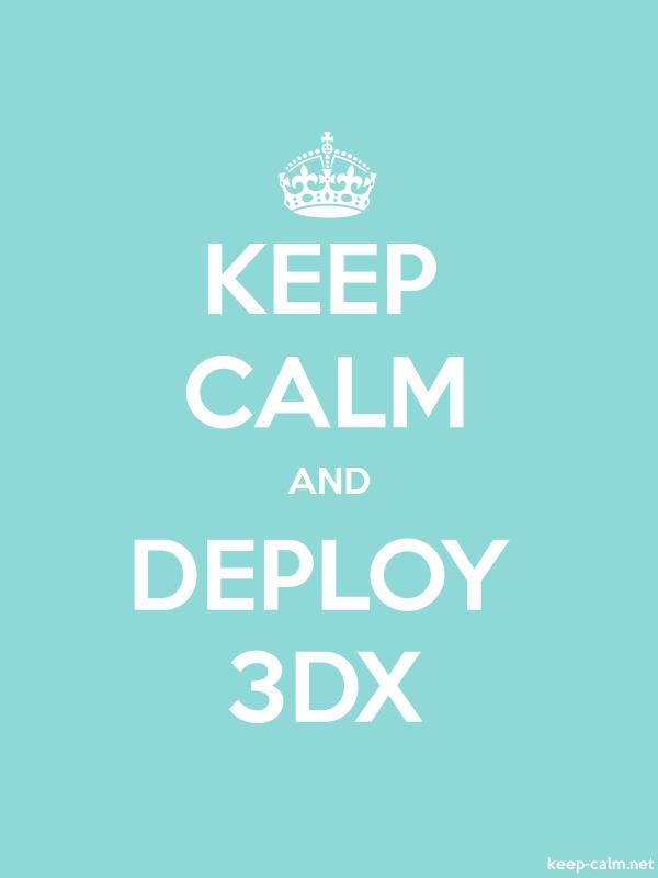 KEEP CALM AND DEPLOY 3DX - white/lightblue - Default (600x800)